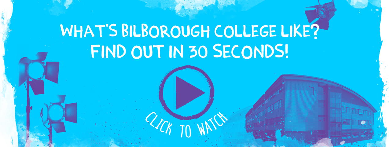 Why Bilborough College in 30 secs